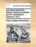 Les Deux Hermites, DDI a Mylord Lyttelton, Par M. Desenfans. ... Volume 1 of 2