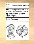 Petticoat-Government. in a Letter to the Court Lords. by the Author of the Post-Angel.