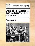 Delle Ode D'Anacreonte Teio Traduzzione. Di Paolo Rolli.
