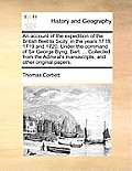 An Account of the Expedition of the British Fleet to Sicily, in the Years 1718, 1719 and 1720. Under the Command of Sir George Byng, Bart. ... Collect