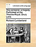 The Carmelite: A Tragedy. Performed at the Theatre-Royal, Drury Lane.