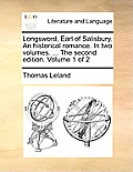 Longsword, Earl of Salisbury. an Historical Romance. in Two Volumes. ... the Second Edition. Volume 1 of 2