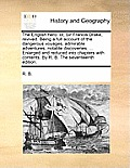 The English Hero: Or, Sir Francis Drake, Revived. Being a Full Account of the Dangerous Voyages, Admirable Adventures, Notable Discoveri