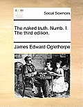 The Naked Truth. Numb. I. the Third Edition.