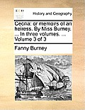 Cecilia: Or Memoirs of an Heiress. by Miss Burney. ... in Three Volumes. ... Volume 3 of 3
