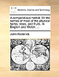 A Compendious Herbal. or the Names of Most of the Physical Herbs, Trees, and Fruits. in English and Welch. ...