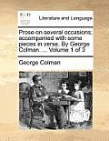 Prose on Several Occasions; Accompanied with Some Pieces in Verse. by George Colman. ... Volume 1 of 3
