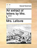 An Extract of Letters by Mrs. L***