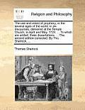 The Use and Intent of Prophecy, in the Several Ages of the World: In Six Discourses, Delivered at the Temple Church, in April and May, 1724. ... to Wh