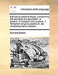A Physico-Poetical Essay, Concerning the Wonders of Lake Neah, in Ireland. in Imitation of Lucretius. = Tentamen Physico-Poeticum, de Mirabilibus Lacu