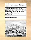 The Farmer's Boy; A Rural Poem, in Four Books. by Robert Bloomfield. with Ornaments Engraved in Wood by Anderson.