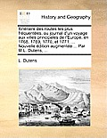 Itinraire Des Routes Les Plus Frquentes, Ou Journal D'Un Voyage Aux Villes Principales de L'Europe, En 1768, 1769, 1770, Et 1771. ... Nouvelle Dition