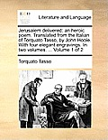 Jerusalem Delivered: An Heroic Poem. Translated from the Italian of Torquato Tasso, by John Hoole. with Four Elegant Engravings. in Two Vol