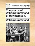 The Poems of William Drummond, of Hawthornden.