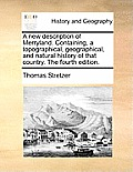 A New Description of Merryland. Containing, a Topographical, Geographical, and Natural History of That Country. the Fourth Edition.