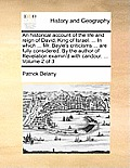 An Historical Account of the Life and Reign of David, King of Israel. ... in Which ... Mr. Bayle's Criticisms ... Are Fully Considered. by the Author