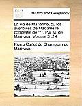 La Vie de Marianne, Ou Les Aventures de Madame La Comtesse de ***. Par M. de Marivaux. Volume 3 of 4