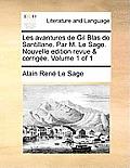 Les Avantures de Gil Blas de Santillane. Par M. Le Sage. Nouvelle Edition Revue & Corrige. Volume 1 of 1
