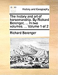 The History and Art of Horsemanship. by Richard Berenger, ... in Two Volumes. ... Volume 1 of 2