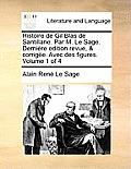 Histoire de Gil Blas de Santillane. Par M. Le Sage. Dernire Edition Revue, & Corrige. Avec Des Figures. Volume 1 of 4