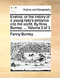 Evelina, or the History of a Young Lady's Entrance Into the World. by Miss Burney. ... Volume 2 of 3