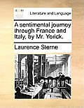 A Sentimental Journey Through France and Italy, by Mr. Yorick.