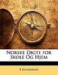 Norske Digte for Skole Og Hjem