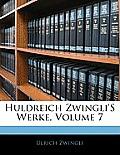 Huldreich Zwingli's Werke, Volume 7