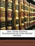 Java, Seine Gestalt, Pflanzendecke Und Innere Bauart, Volume 2