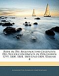 Reise in Die Aequinoctial-Gegenden Des Neuen Continents in Den Jahren 1799, 1800, 1801, 1803 Und 1804, Volume 4