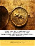 Denkschriften Der Kaiserlichen Akademie Der Wissenschaften, Mathematisch-Naturwissenschaftliche Classe, Volume 34