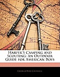 Harper's Camping and Scouting: An Outdoor Guide for American Boys