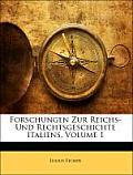 Forschungen Zur Reichs- Und Rechtsgeschichte Italiens, Volume 1