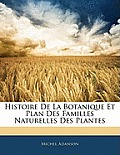 Histoire de La Botanique Et Plan Des Familles Naturelles Des Plantes