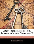 Anthropologie Der Naturvlker, Volume 2