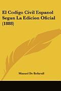 El Codigo Civil Espanol Segun La Edicion Oficial (1888)