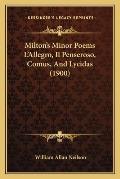 Miltons Minor Poems Lallegro Il Penseroso Comus & Lycidas 1900