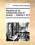 Memoirs of an Unfortunate Lady of Quality. ... Volume 1 of 3