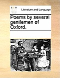 Poems by Several Gentlemen of Oxford.