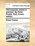 The Lousiad. Canto V. and Last. by Peter Pindar, Esq. a New Edition.