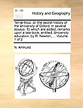 Terr-Filius: Or, the Secret History of the University of Oxford; In Several Essays. to Which Are Added, Remarks Upon a Late Book, E