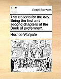The Lessons for the Day. Being the First and Second Chapters of the Book of Preferment.