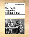 The Perth Magazine. Volume 1 of 2