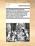 The Decisions of the Court of Session, from Its Institution to the Year 1764. with Several Decisions Since That Period, Arranged Under Proper Titles,