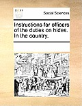 Instructions for Officers of the Duties on Hides. in the Country.