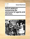 Act of Sederunt Concerning the Admission of Agents and Solicitors.