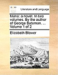 Maria: A Novel. in Two Volumes. by the Author of George Bateman. ... Volume 1 of 2