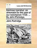 Merlinus Liberatus: An Almanack for the Year of Our Redemption 1729. ... by John Partridge.