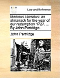 Merlinus Liberatus: An Almanack for the Year of Our Redemption 1727. ... by John Partridge.