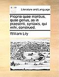 Propria Quae Maribus, Quae Genus, as in Praesenti, Syntaxis, Qui Mihi, Construed.